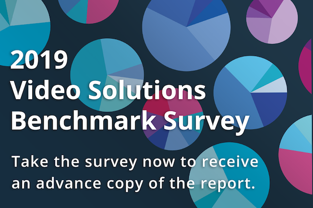Take the 2019 Video Solutions Benchmark Survey