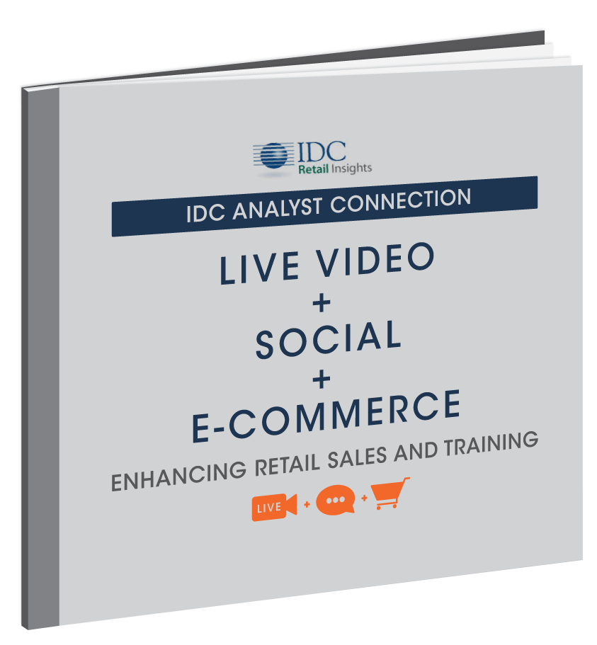 IDC Retail Insights on the Benefits of Combining Live Video, Social Interaction and Instant Commerce