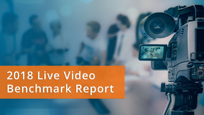 2018 Live Video Benchmark Report