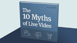 The 10 Myths of Live Video